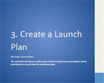 Create a plan of attach to launch your new business.
