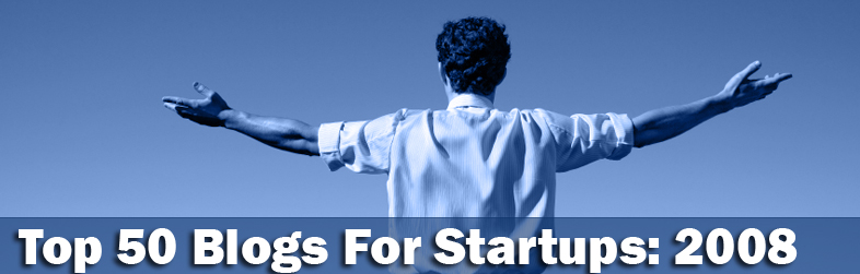 Top 50 Blogs For Startups To Watch in 2008