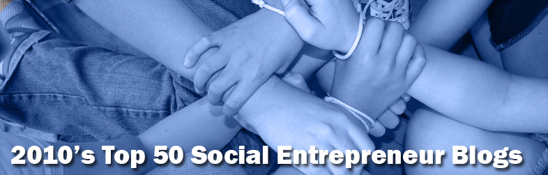 Top 50 Social Entrepreneur Blogs of 2010