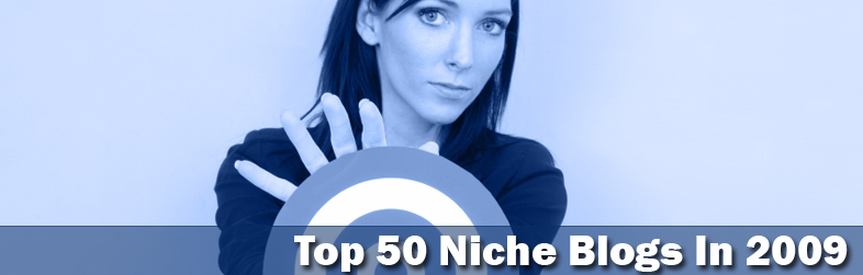 The Top 50 Niche Blogs In 2009